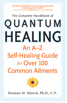 Excerpt from The Complete Handbook of Quantum Healing <em>from Deanna Minich, PhD</em>